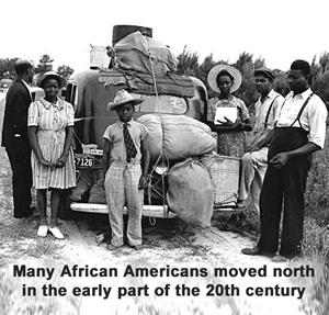 New Opportunities for African Americans - Many African Americans moved north in the early part of the 20th century